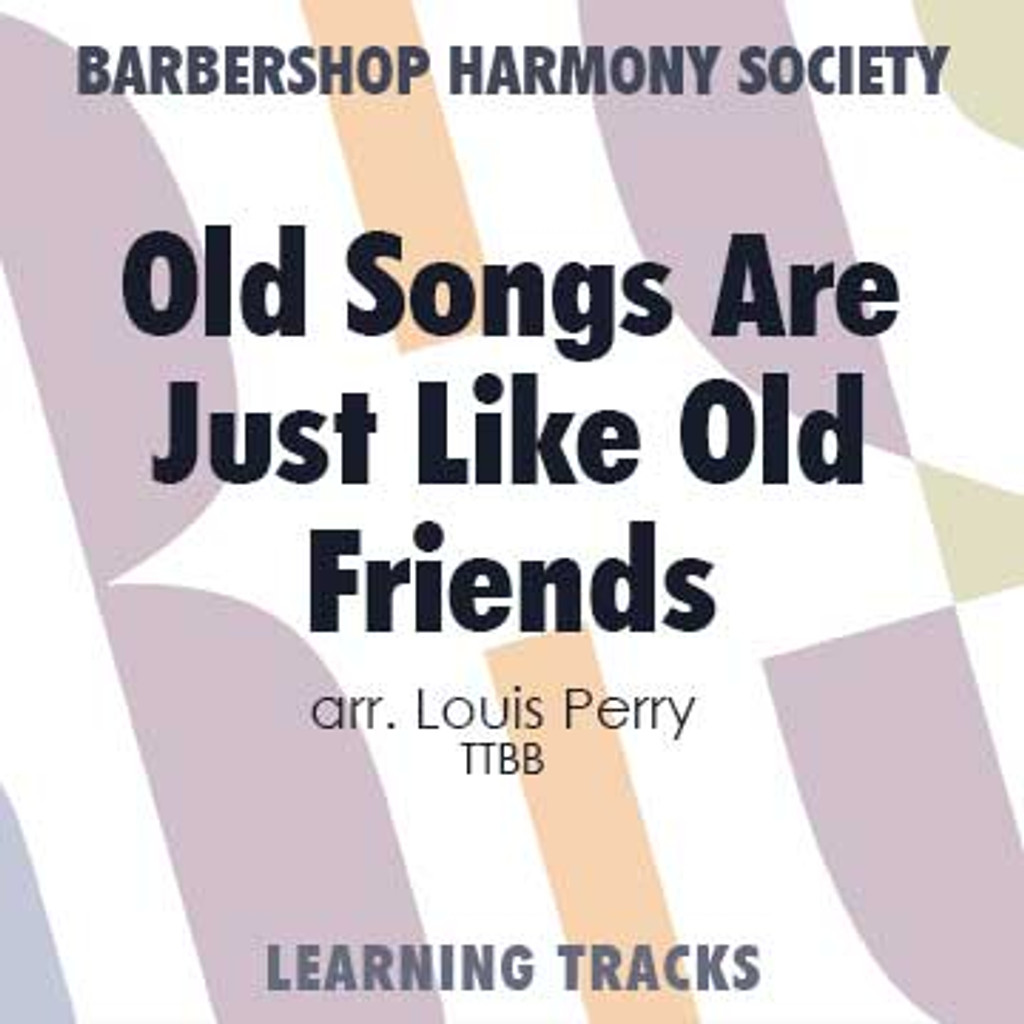 Old Songs Are Just Like Old Friends (TTBB) (arr. Perry) - Digital Learning Tracks for 7559