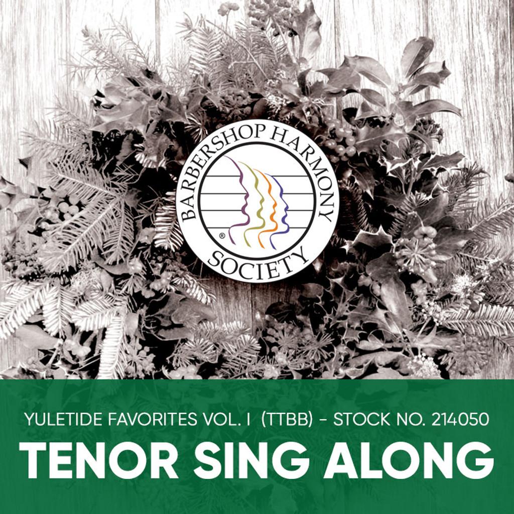 Yuletide Favorites Vol. I (TTBB) - Tenor Sing Along Tracks - (Full Mix minus Tenor) for 210860 (210861)
