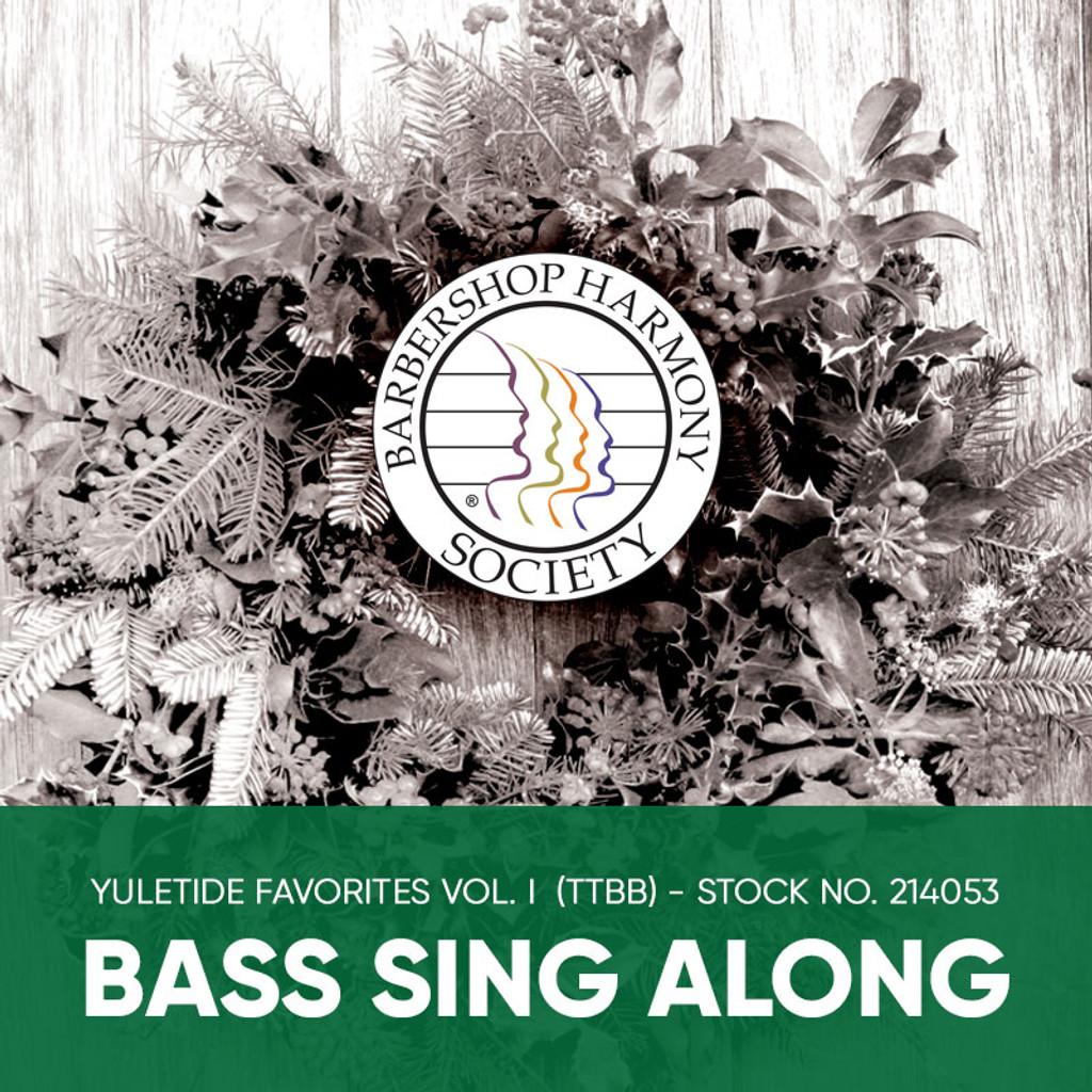 Yuletide Favorites Vol. I (TTBB) - Bass Sing Along Tracks - (Full Mix minus Bass) for 210860 (210861)