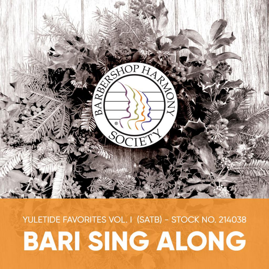 Yuletide Favorites Vol. I (SATB) - Baritone Sing Along Tracks - (Full Mix minus Bari) for 214024