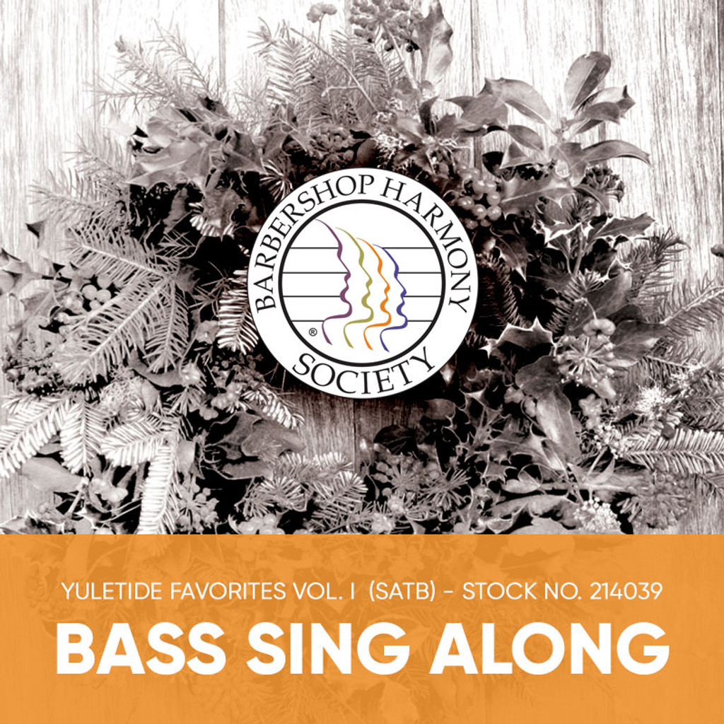 Yuletide Favorites Vol. I (SATB) - Bass Sing Along Tracks - (Full Mix minus Bass) for 214024