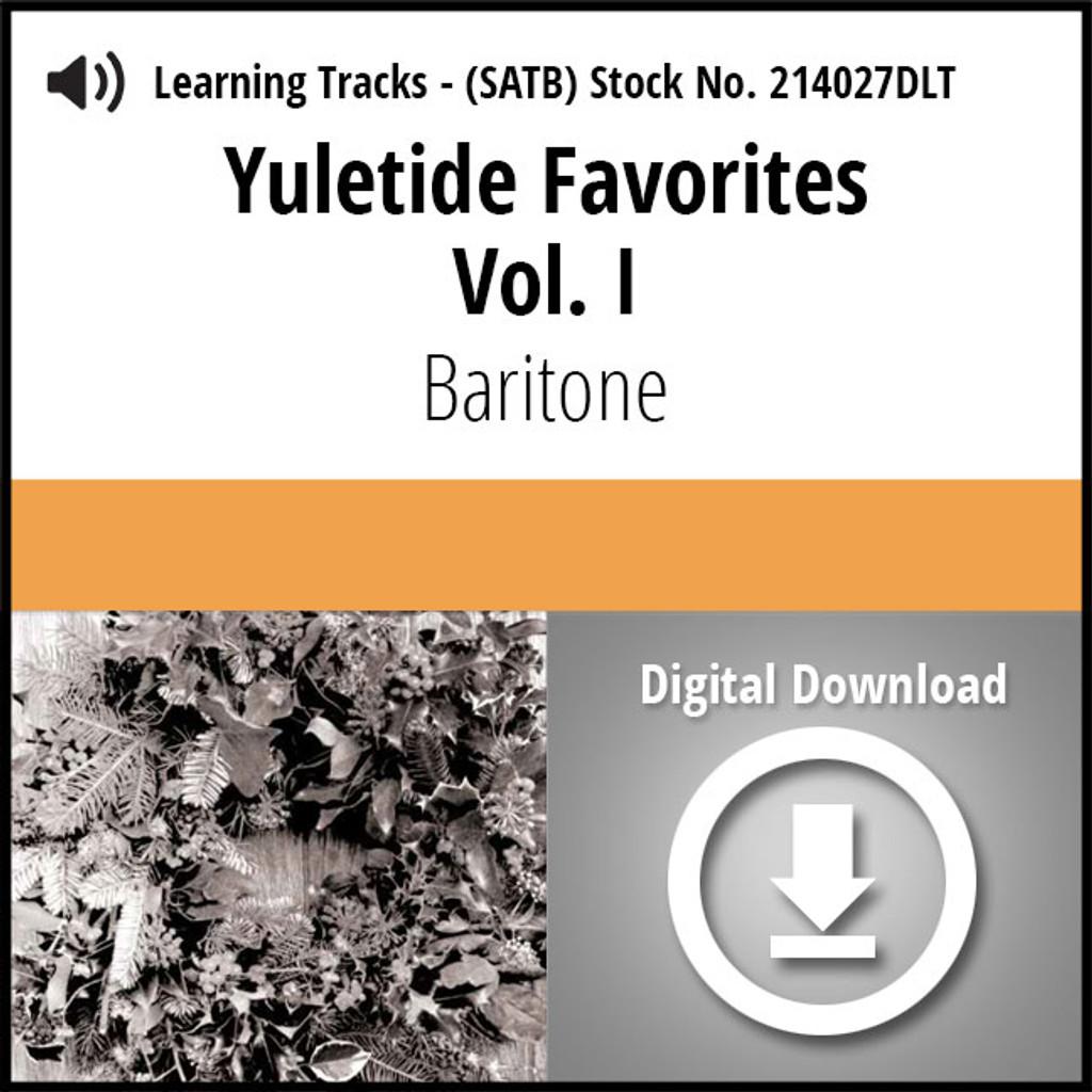 Yuletide Favorites Vol. I (SATB) (Baritone) - Digital Learning Tracks for 214024