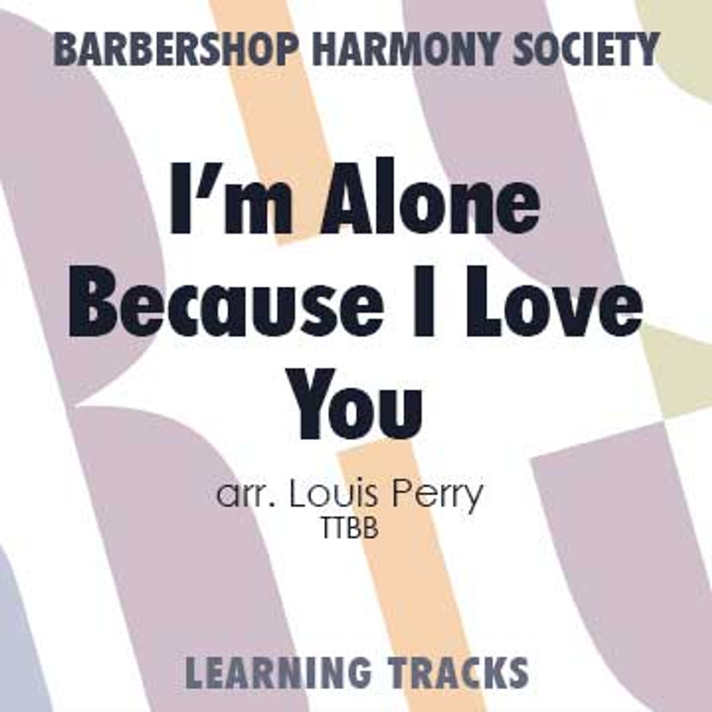 I'm Alone Because I Love You (TTBB) (arr. Perry) - Digital Learning Tracks for 7245