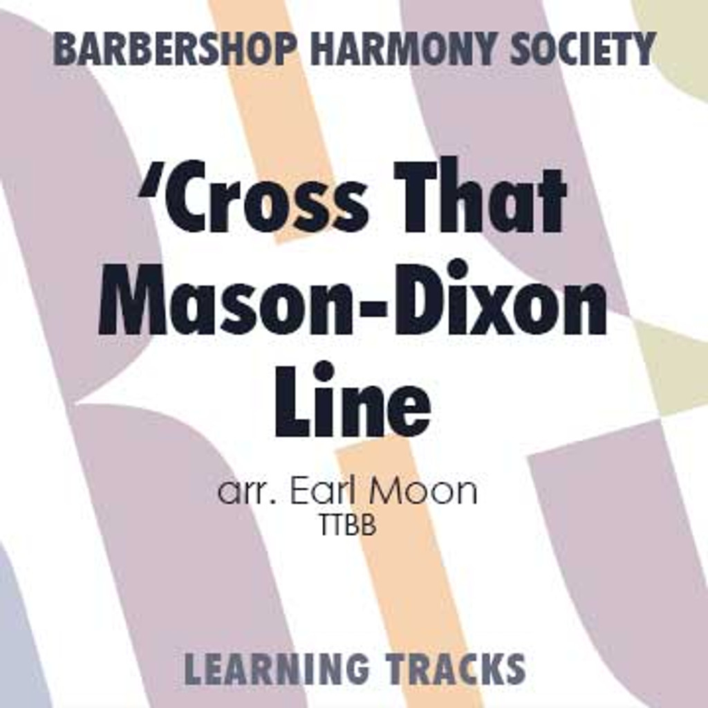 Cross That Mason-Dixon Line (TTBB) (arr. Moon) - CD Learning Tracks for 7374