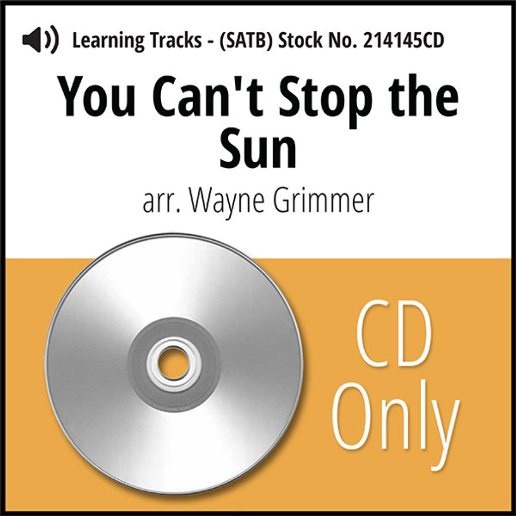 You Can't Stop the Sun (SATB) (arr. Grimmer) - CD Learning Tracks for 214142
