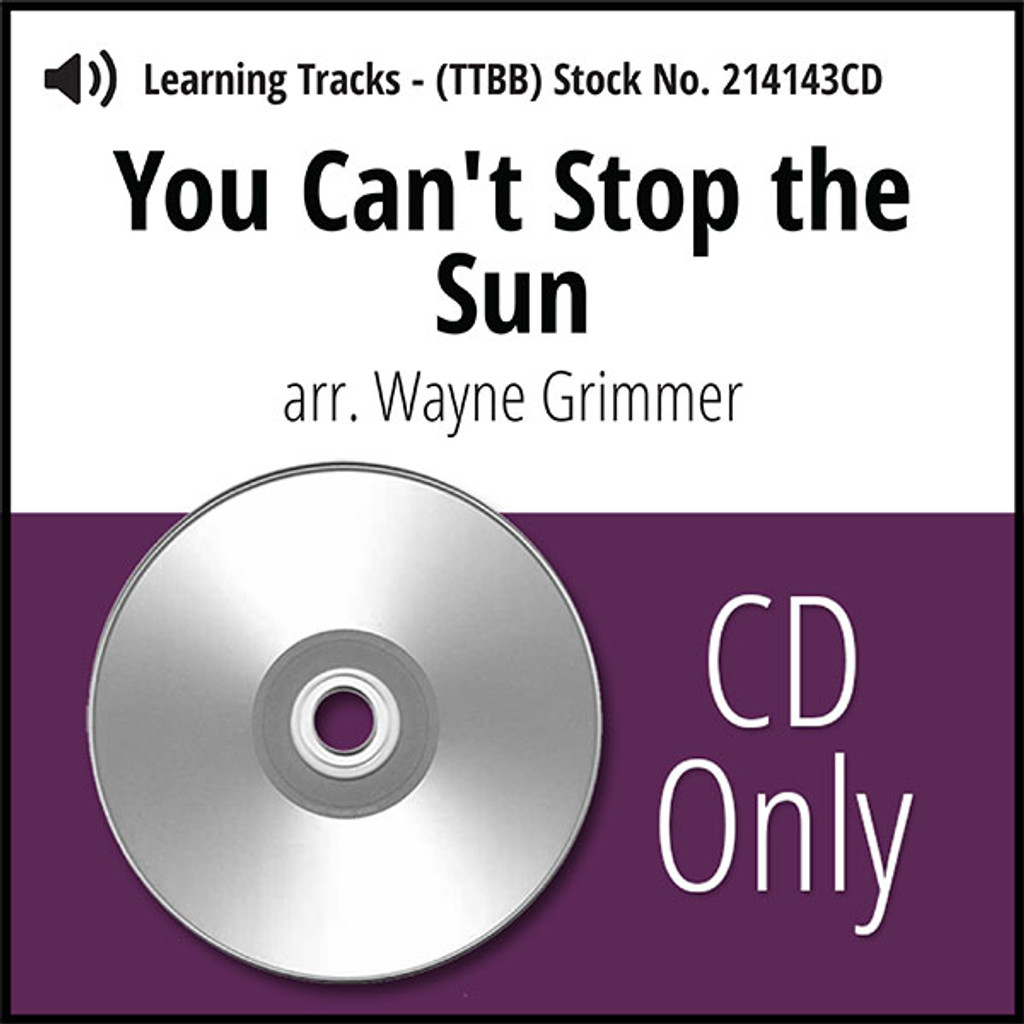 You Can't Stop the Sun (TTBB) (arr. Grimmer) - CD Learning Tracks for 214140