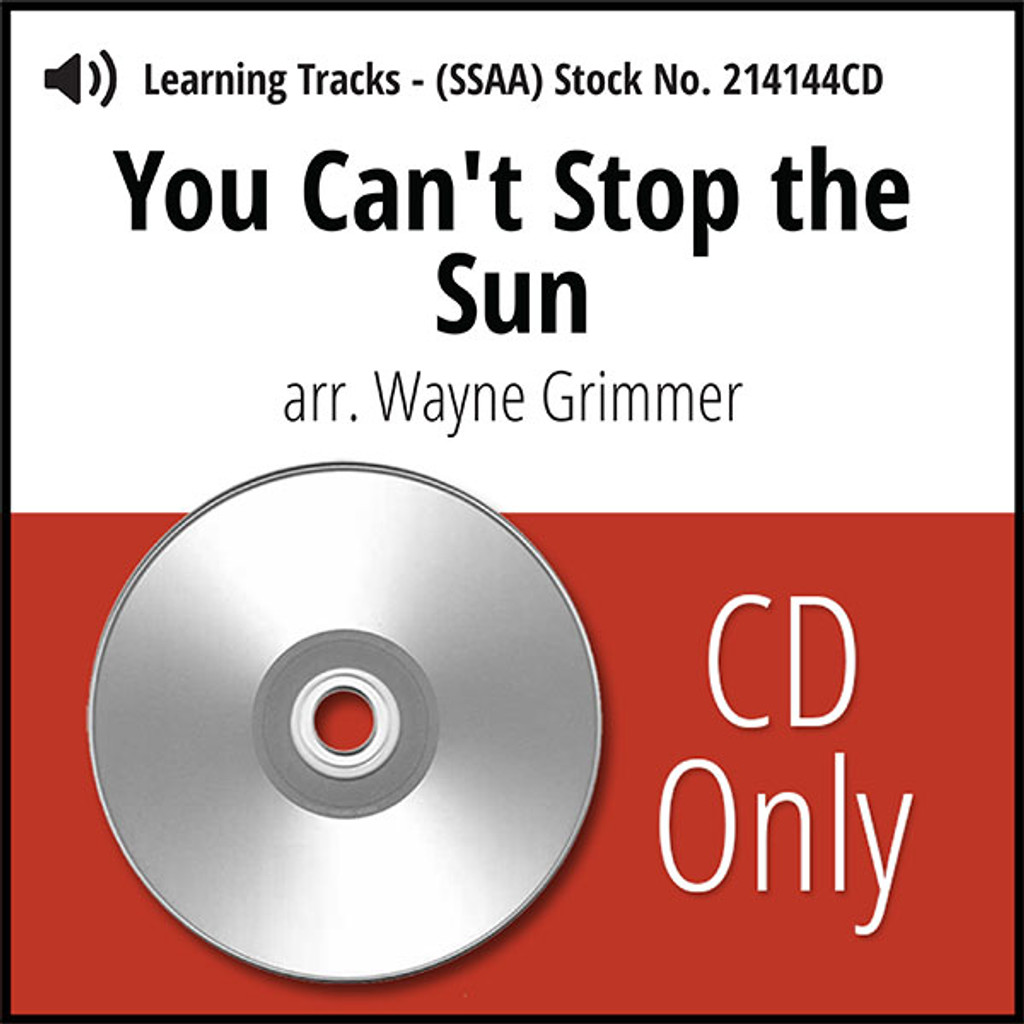 You Can't Stop the Sun (SSAA) (arr. Grimmer) - CD Learning Tracks for 214141