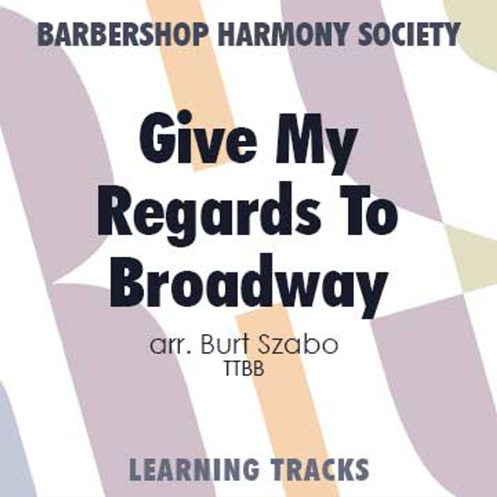 Give My Regards To Broadway (TTBB) (arr. Szabo) - CD Learning Tracks for 8084