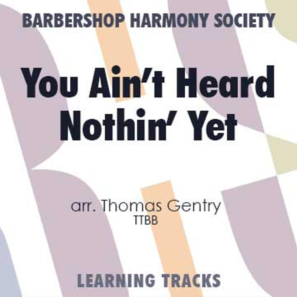 You Ain't Heard Nothin' Yet (TTBB) (arr. Gentry) - CD Learning Tracks for 7205