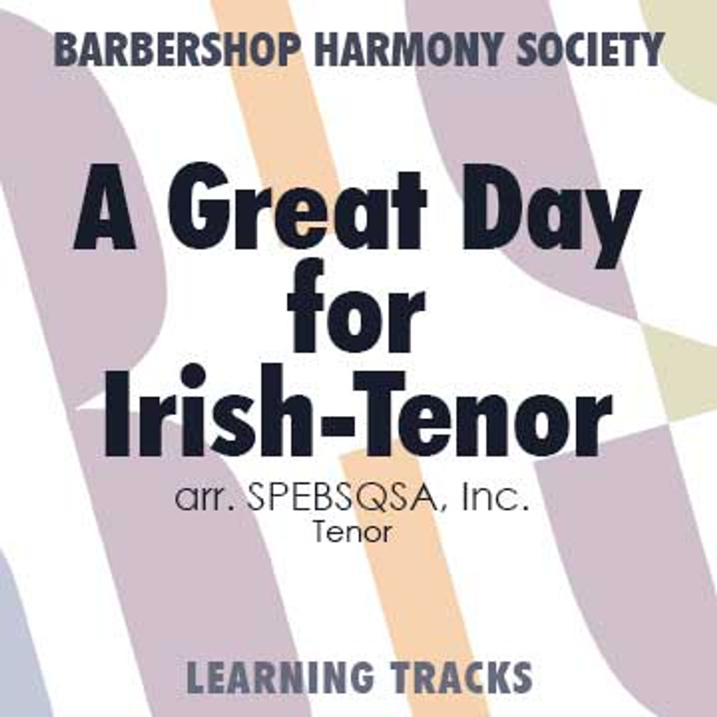 A Great Day For Irish (Tenor) (arr. SPEBSQSA) - CD Learning Tracks