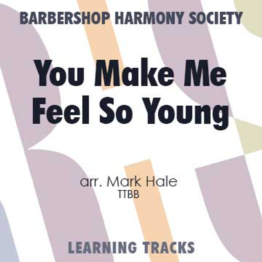 You Make Me Feel So Young (TTBB) (arr. Hale) - CD Learning Tracks for 8834