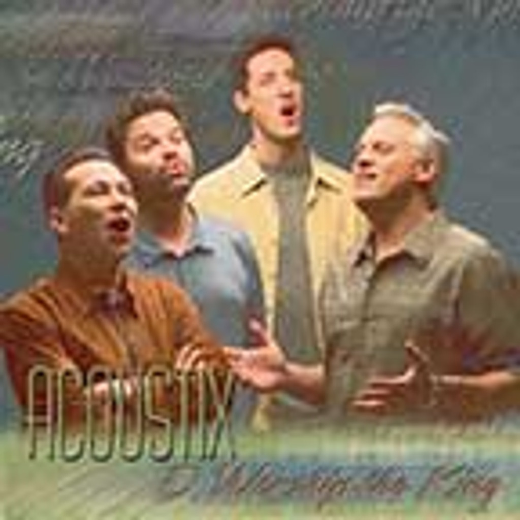 Acoustix - O Worship the King CD