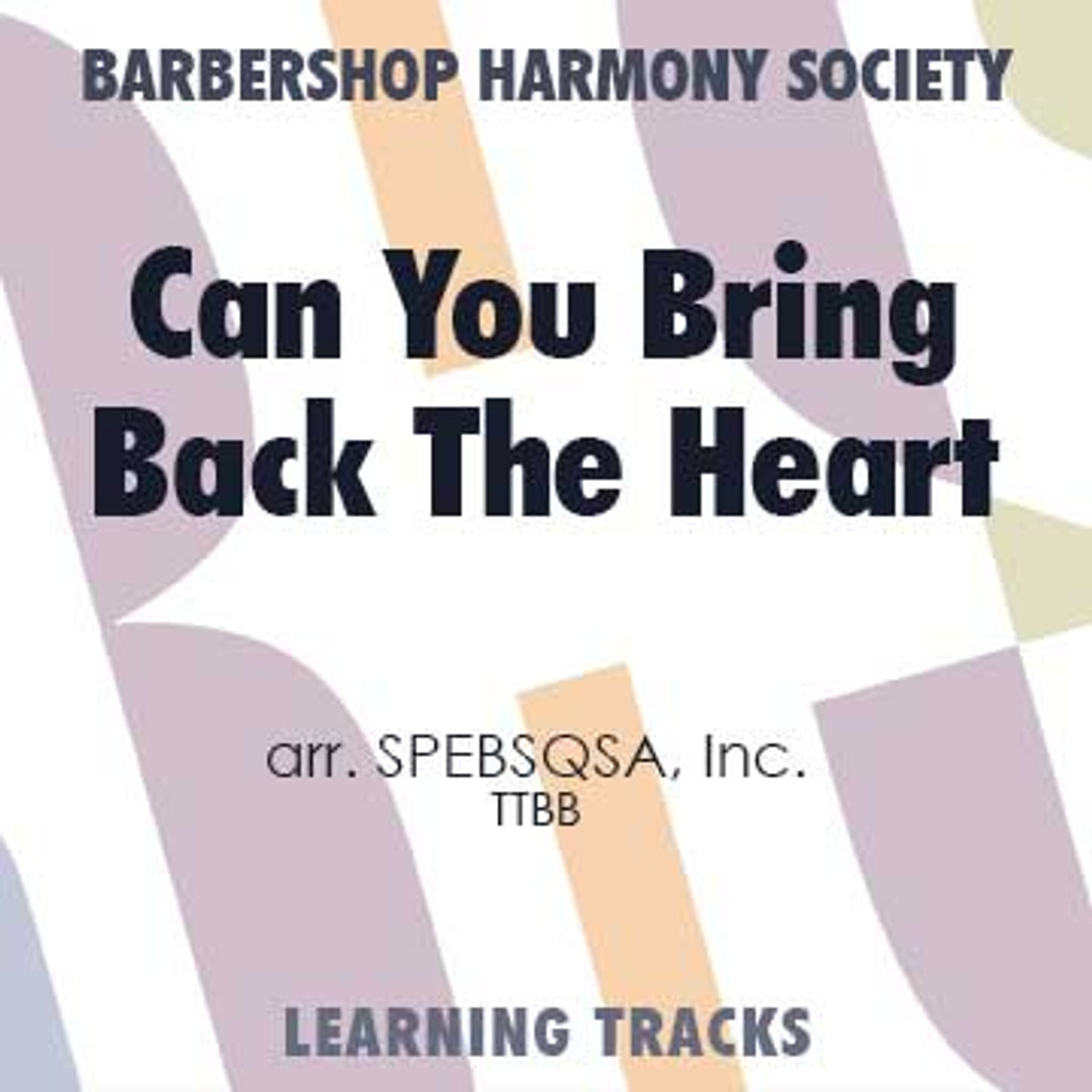 Can You Bring Back The Heart (TTBB) (arr. SPEBSQSA) - CD Learning Tracks