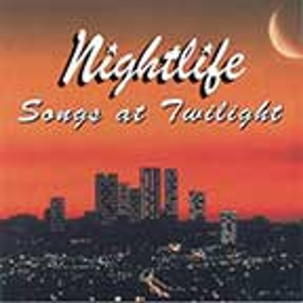 Nightlife - Songs at Twilight CD