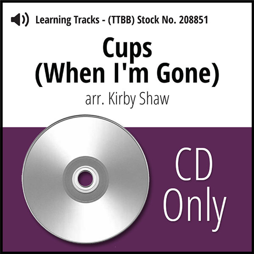 Cups (When I'm Gone) (TTBB) (arr. Shaw) - CD Learning Tracks for 208850