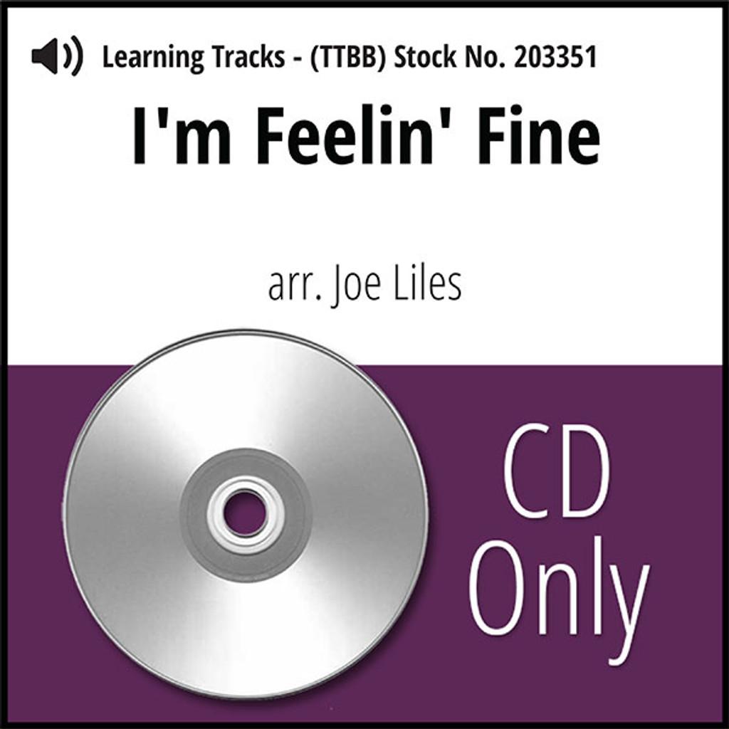 I'm Feelin' Fine (TTBB) (arr. Liles) - CD Learning Tracks for 203125
