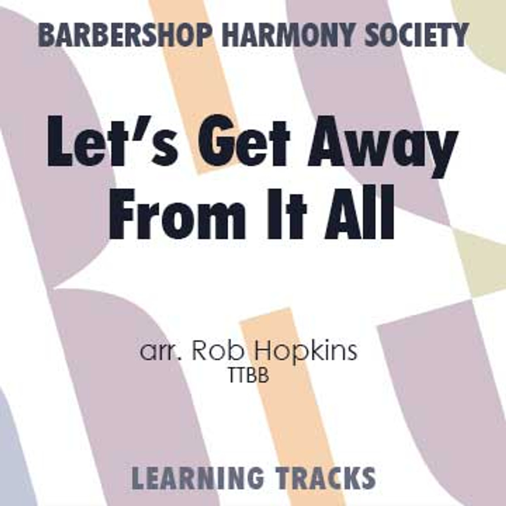 Let's Get Away from It All (TTBB) (arr. Hopkins) - CD Learning Tracks for 7355