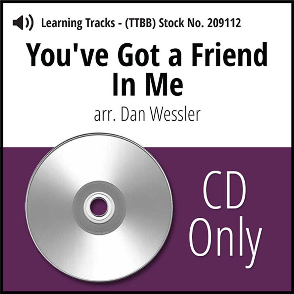 You've Got a Friend in Me (TTBB) (arr. Wessler) - CD Learning Tracks for 209111