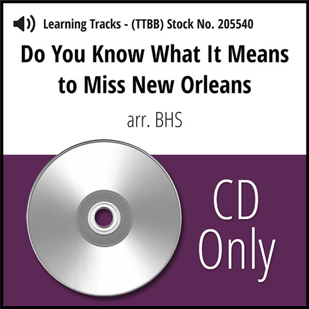 Do You Know What It Means to Miss New Orleans (TTBB) (arr. BHS) - CD Learning Tracks for 205533