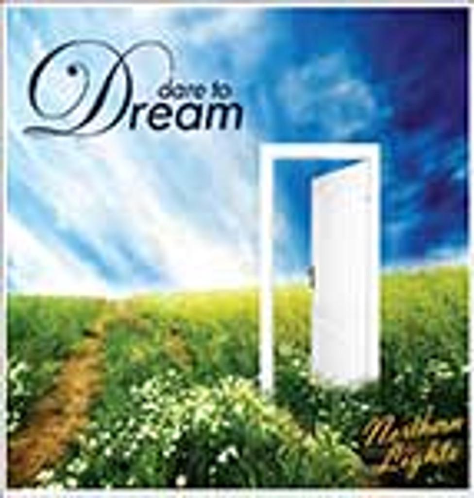 Toronto Northern Lights - Dare to Dream CD