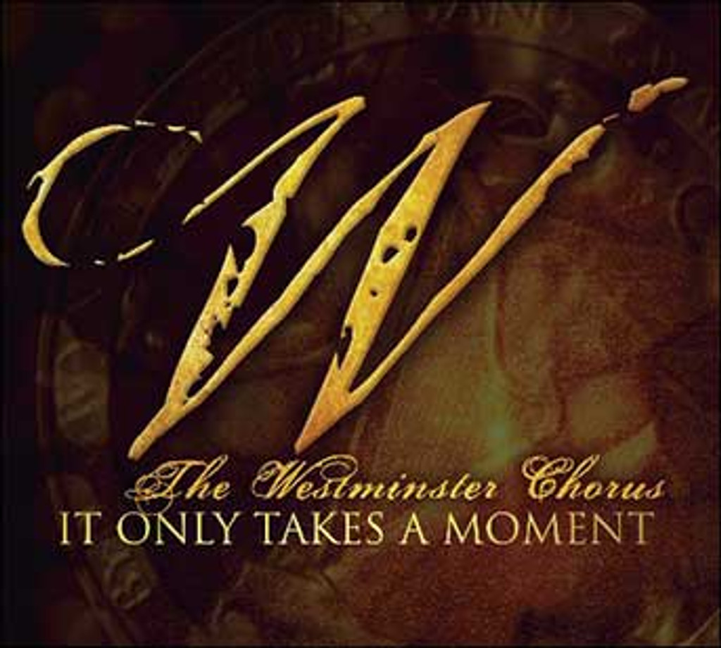 Westminster Chorus It Only Takes A Moment CD