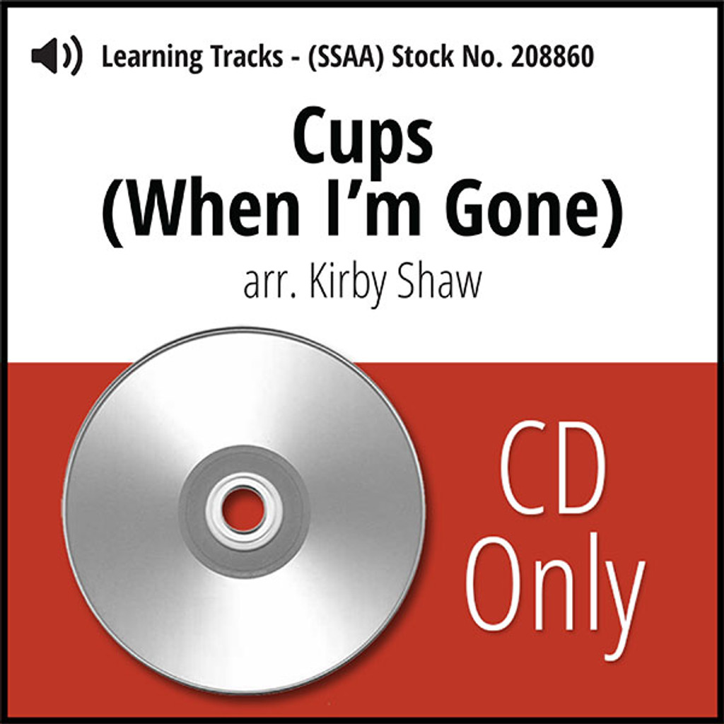 Cups (When I'm Gone) (SSAA) (arr. Shaw) - CD Learning Tracks for 208859
