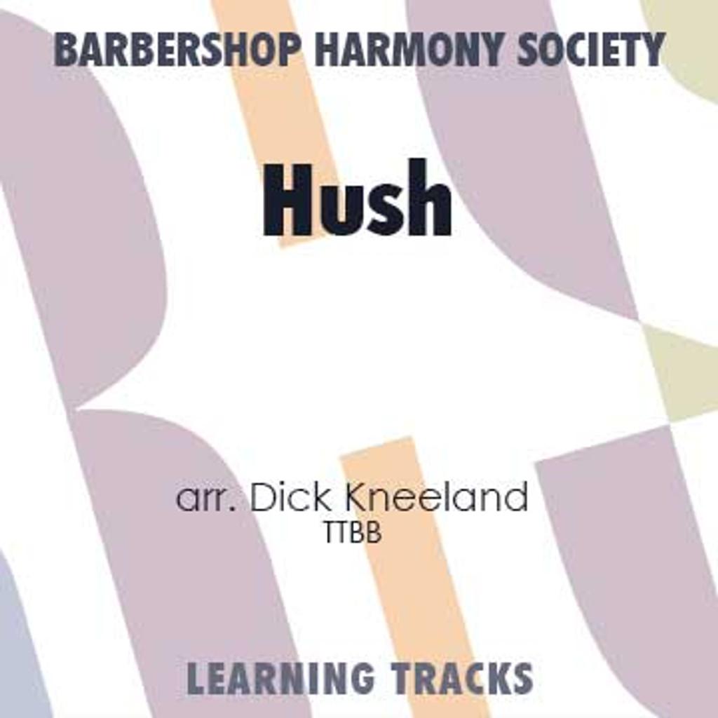 Hush (TTBB) (arr. Kneeland) - CD Learning Tracks for 7384