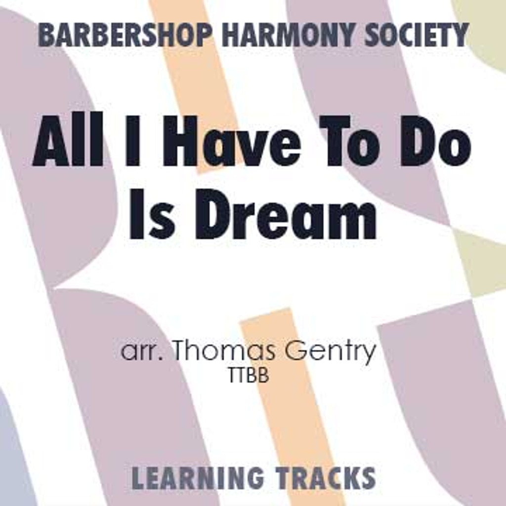 All I Have To Do Is Dream (Hx) (TTBB) (arr. Gentry) - CD Learning Tracks for 8609 & 212874