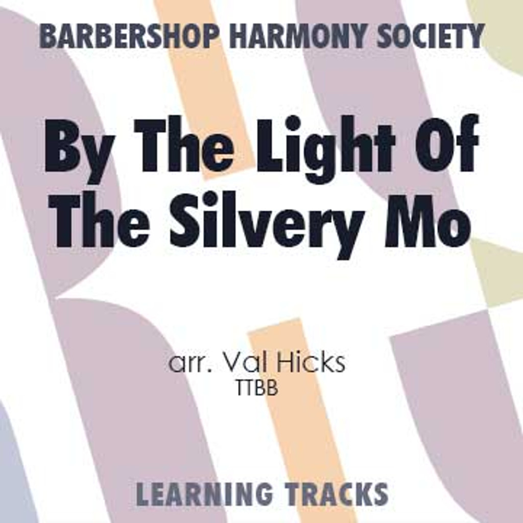 By The Light Of The Silvery Moon (TTBB) (arr. Hicks) - CD Learning Tracks for 8090