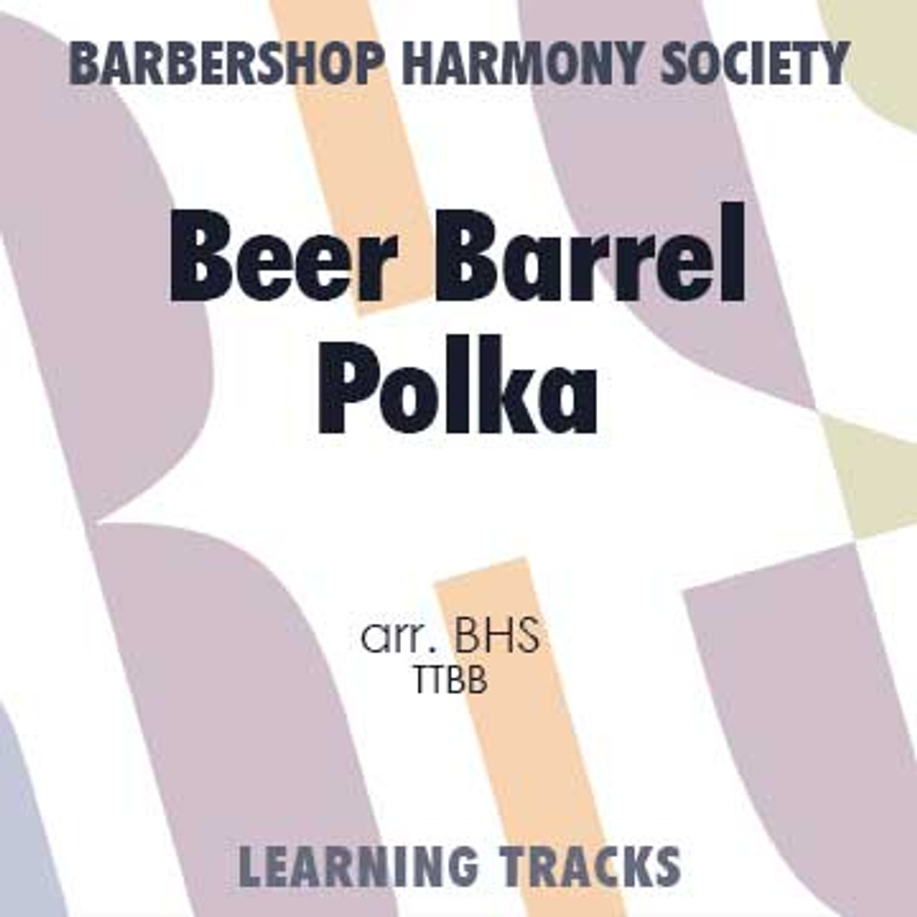 Beer Barrel Polka (TTBB) (arr. BHS) - CD Learning Tracks for 7348