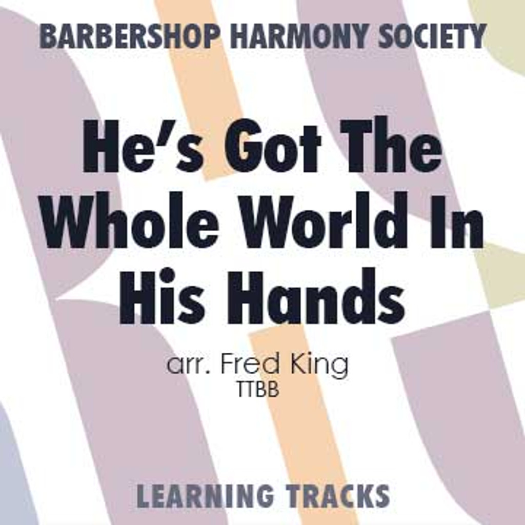 He's Got The Whole World In His Hands (TTBB) (arr. King) - CD Learning Tracks for 8632