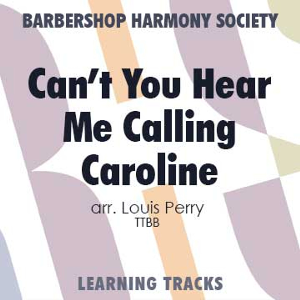 Can't You Hear Me Calling Caroline (TTBB) (arr. Perry) - CD Learning Tracks for 7372