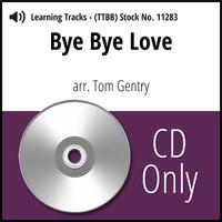 Bye Bye Love (Hx) (TTBB) (arr. Gentry) - CD Learning Tracks for 8610 & 212020