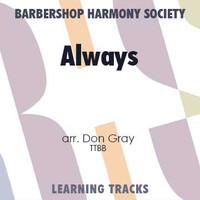 Always (TTBB) (arr. Gray) - CD Learning Tracks for 7645