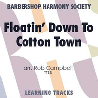 Floatin' Down To Cotton Town (TTBB) (arr. Campbell) - CD Learning Tracks