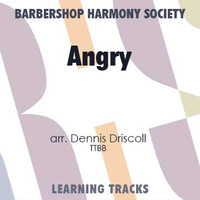 Angry (TTBB) (arr. Driscoll) - CD Learning Tracks for 7371