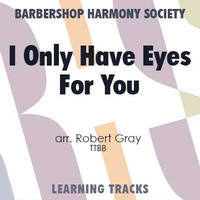 I Only Have Eyes For You (TTBB) (arr. Gray) - CD Learning Tracks