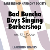 Bad Buncha Boys Singin' Barbershop (TTBB) (arr. Roose) - CD Learning Tracks for 8604