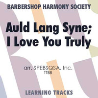 Auld Lang Syne; I Love You Truly (TTBB) (arr. SPEBSQSA) - CD Learning Tracks