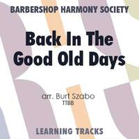 Back In The Good Old Days (TTBB) (arr. Szabo) - CD Learning Tracks for 7315