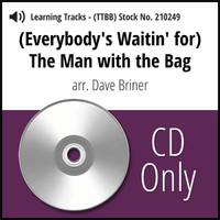 (Everybody's Waitin' for) The Man with the Bag (TTBB) (arr. Briner) - CD Learning Tracks for 210248