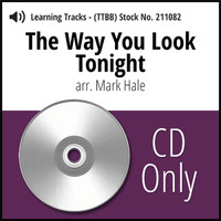 The Way You Look Tonight (TTBB) (arr. Hale) - CD Learning Tracks for 210787