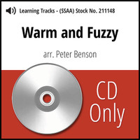 Warm and Fuzzy (SSAA) (arr. Benson) - CD Learning Tracks - for 211128