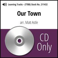Our Town (TTBB) (arr. Astle) - CD Learning Tracks for 211431