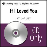 If I Loved You (TTBB) (arr. Gray) - CD Learning Tracks for 209098