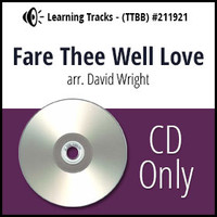 Fare Thee Well Love (TTBB) (arr. Wright)- CD Learning Tracks for 211920