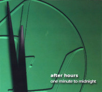 After Hours - One Minute to Midnight CD