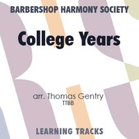 College Years (TTBB) (arr. Gentry) - CD Learning Tracks for 7708