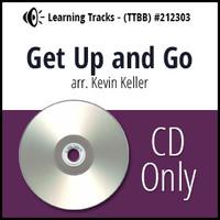 Get Up and Go (TTBB) (arr. Keller) - CD Learning Tracks for 212302