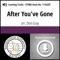 After You've Gone (TTBB) (arr. Gray) - Digital Learning Tracks for 8842